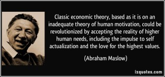 maslow-classic-economic-theory-based-as-it-is-on-an-inadequate-theory-of-human-motivation-could-be-abraham-maslow-121068