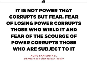 it-is-not-power-that-corrupts-but-fear-aung-san-suu-kyi.jpg