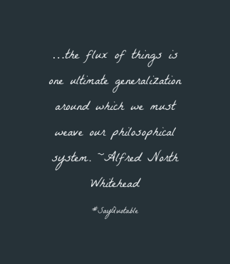 Whitehead the-flux-of-things-is-one-ultimate-generaliza-image-black-background