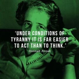 Under conditions of tyranny it is easier to act than to think